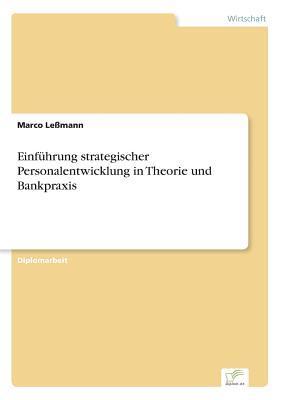 Einführung strategischer Personalentwicklung in Theorie und Bankpraxis