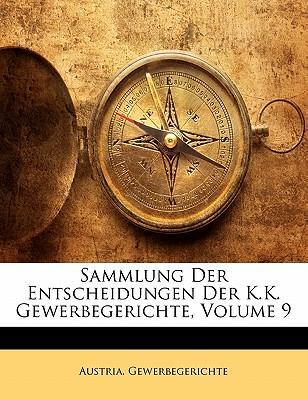 Sammlung Der Entscheidungen Der K.K. Gewerbegerichte, Volume 9