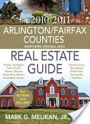The 2010-2011 Arlington/Fairfax Counties Northern Virginia Area Real Estate Guide