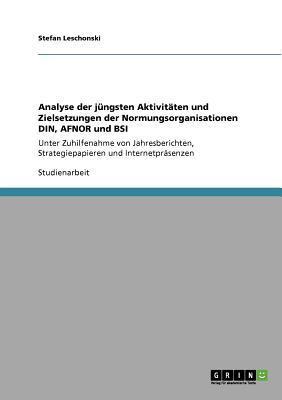 Analyse der jüngsten Aktivitäten und Zielsetzungen der Normungsorganisationen DIN, AFNOR und BSI