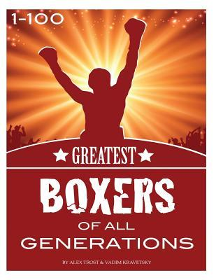 The Greatest Boxers of All Generations