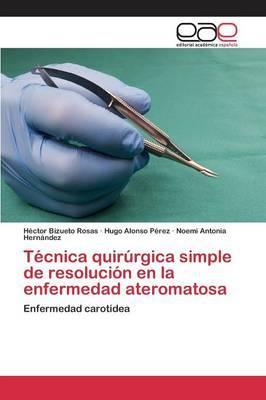 Técnica quirúrgica simple de resolución en la enfermedad ateromatosa