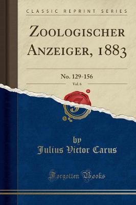 Zoologischer Anzeiger, 1883, Vol. 6