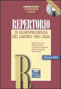 Repertorio di giurisprudenza del lavoro 1991-2004