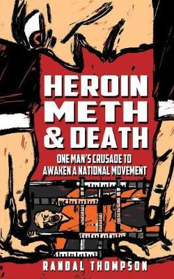 Heroin, Meth & Death