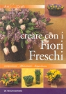 Creare con i fiori freschi