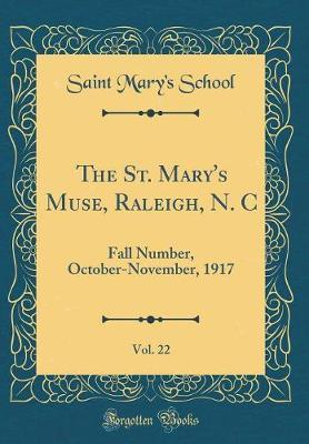 The St. Mary's Muse, Raleigh, N. C, Vol. 22