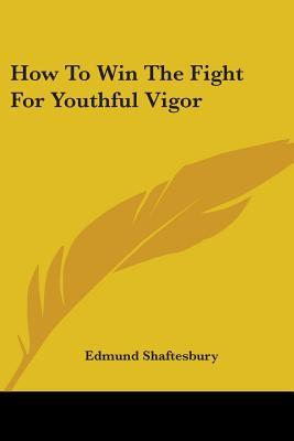 How to Win the Fight for Youthful Vigor