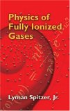 Physics of Fully Ionized Gases