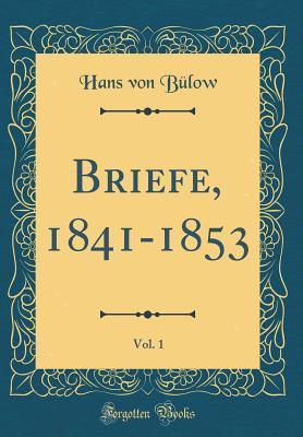 Briefe, 1841-1853, Vol. 1 (Classic Reprint)