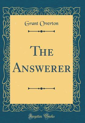 The Answerer (Classic Reprint)