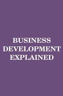Business Development Explained