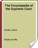 The Encyclopedia of the Supreme Court