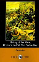 History of the Wars, Books V and VI: The Gothic War (Dodo Press)