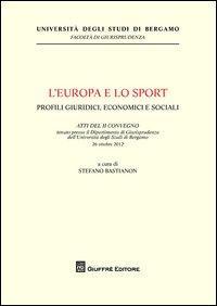 L'Europa e lo sport. Profili giuridici, economici e sociali