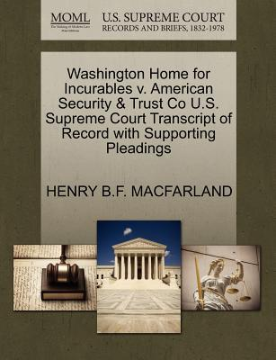Washington Home for Incurables V. American Security & Trust Co U.S. Supreme Court Transcript of Record with Supporting Pleadings