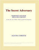 The Secret Adversary (Webster's Japanese Thesaurus Edition)