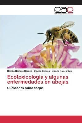 Ecotoxicología y algunas enfermedades en abejas