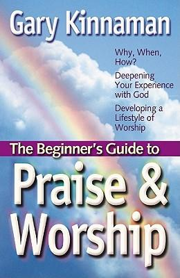 The Beginner's Guide to Praise and Worship