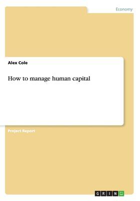 How to manage human capital