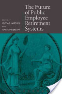 The Future of Public Employee Retirement Systems