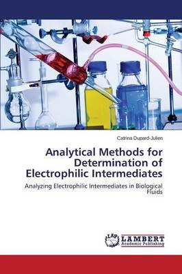 Analytical Methods for Determination of Electrophilic Intermediates