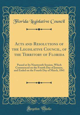 Acts and Resolutions of the Legislative Council, of the Territory of Florida