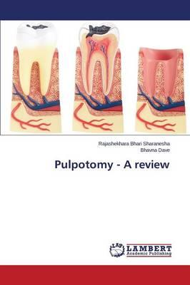 Pulpotomy - A review