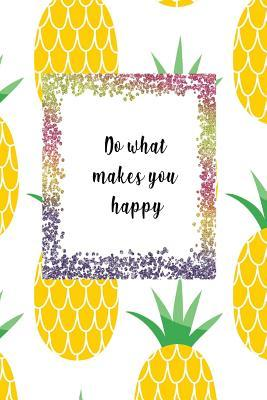 Do What Makes You Ha...