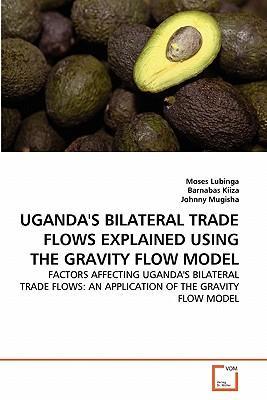 UGANDA'S BILATERAL TRADE FLOWS EXPLAINED USING THE GRAVITY FLOW MODEL