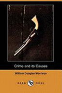Crime and Its Causes (Dodo Press)