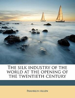 The Silk Industry of the World at the Opening of the Twentieth Century