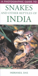 Photographic Guide to Snakes and Other Reptiles of India