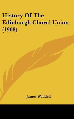 History of the Edinburgh Choral Union (1908)