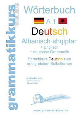 Wörterbuch Deutsch - Albanisch - Englisch A1