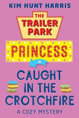 The Trailer Park Princess Is Caught in the Crotchfire