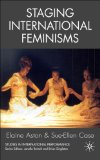 Staging International Feminisms