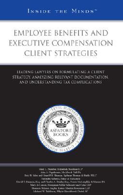 Employee Benefits and Executive Compensation Client Strategies
