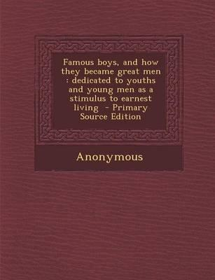Famous Boys, and How They Became Great Men