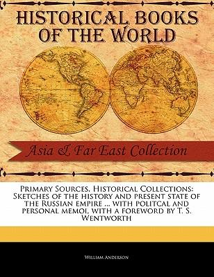 Sketches of the History and Present State of the Russian Empire ... with Politcal and Personal Memoi
