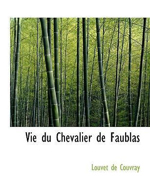 Vie du Chevalier de Faublas