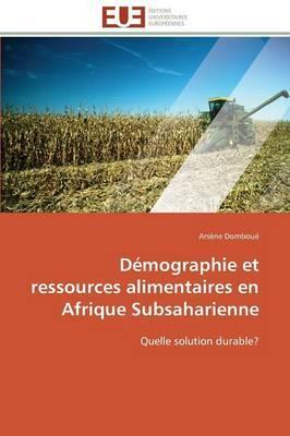 Démographie et Ressources Alimentaires en Afrique Subsaharienne