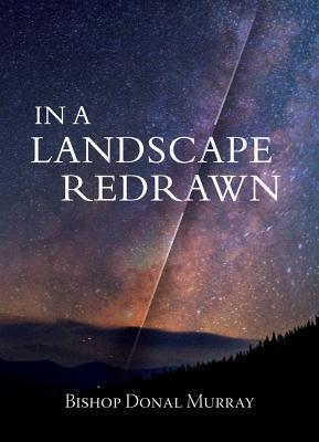In a Landscape Redrawn