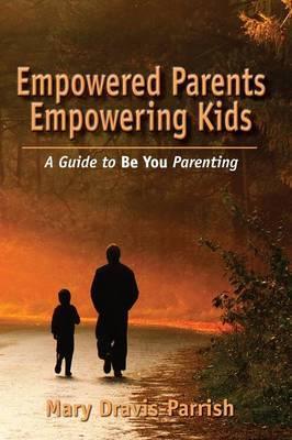Empowered Parents Empowering Kids
