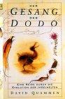Der Gesang des Dodo. Eine Reise durch die Evolution der Inselwelten.