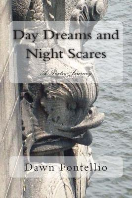 Day Dreams and Night Scares