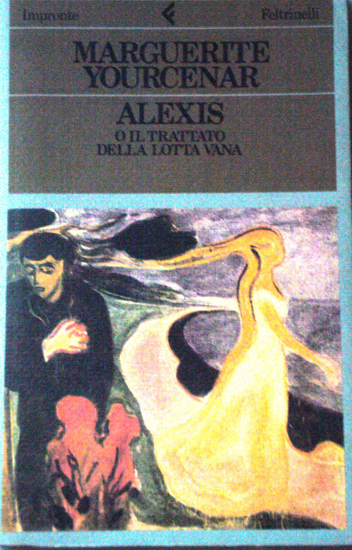 Alexis o il trattato...