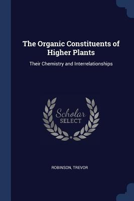 The Organic Constituents of Higher Plants