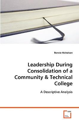 Leadership During Consolidation of a Community & Technical College
