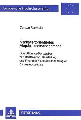 Marktwertorientiertes Akquisitionsmanagement